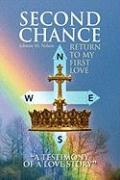 Second Chance ''a Testimony of a Love Story'' - Nelson, Johnnie M.