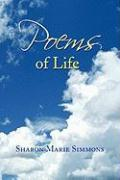 Poems of Life - Simmons, Sharon Marie