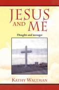 Jesus and Me - Waltman, Kathy