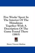 Five Weeks' Sport in the Interior of the Himalayas: Together with a Description of the Game Found There (1865)