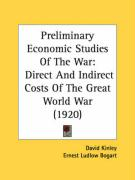 Preliminary Economic Studies of the War: Direct and Indirect Costs of the Great World War (1920) - Bogart, Ernest Ludlow
