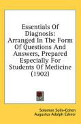 Essentials of Diagnosis: Arranged in the Form of Questions and Answers, Prepared Especially for Students of Medicine (1902) - Solis-Cohen, Solomon; Eshner, Augustus Adolph