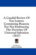 A Candid Review of Ten Letters: Containing Reasons for Not Embracing the Doctrine of Universal Salvation (1827) - Hawes, Joel; Canfield, Russel