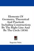 Elements of Geometry, Theoretical and Practical: Including Constructions by the Right Line and by the Circle (1836) - Nulty, Eugenius