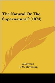 The Natural or the Supernatural? (1874)