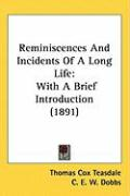 Reminiscences and Incidents of a Long Life: With a Brief Introduction (1891)