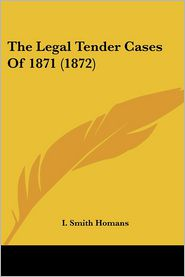 The Legal Tender Cases of 1871 (1872)