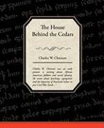 The House Behind the Cedars - Chesnutt, Charles W.