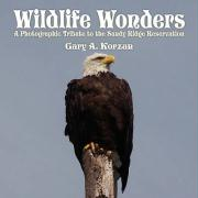 Wildlife Wonders: A Photographic Tribute to the Sandy Ridge Reservation - Korzan, Gary A.