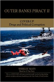 Outer Banks Piracy II: Drugs and Political Corruption