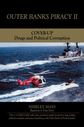 Outer Banks Piracy II: Drugs and Political Corruption - Shirley Mays