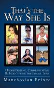 That's the Way She Is: Understanding, Communicating & Indentifying the Female Types - Manchovian Prince, Prince; Manchovian Prince