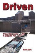 Driven: A Young Man's Journey to Escape His Past - Davis, Robert