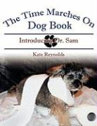 The Time Marches on Dog Book: Introducing Dr. Sam