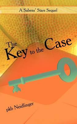 The Key to the Case: A Sabens' Stars Sequel - Pkb Neidlinger, Neidlinger