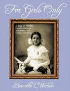 For Girls Only: A Book on Manners, Etiquette, Personal Appearance, and Positive Self-Image