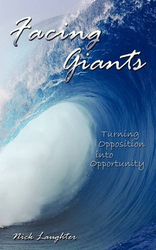 Facing Giants: Turning Opposition into Opportunity - Nick Laughter
