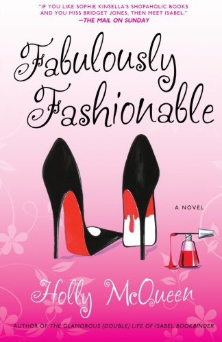 Fabulously Fashionable: A Novel - Holly McQueen
