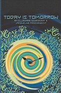Today Is Tomorrow