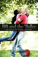 BB and the 'Baller - Langdon, L.