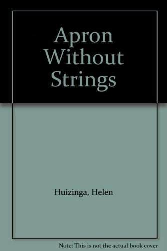 Apron Without Strings - Helen Huizinga