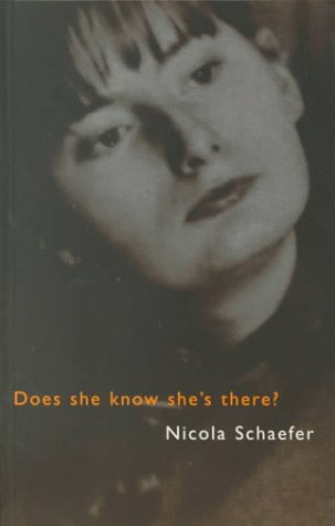 Does She Know She's There? - Nicola Schaefer