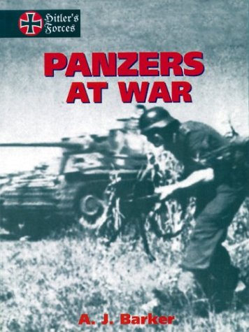 Panzers at War, Vol. 1 (Hitler's Forces) - A. Barker