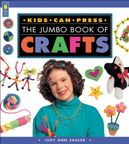 The Kids Can Press Jumbo Book of Crafts (Jumbo Books) - Judy Ann Sadler