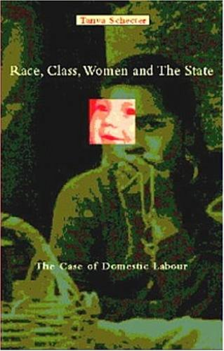 RACE, CLASS,WOMEN AND THE STATE - Tanya Schecter