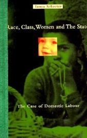 Race, Class, Women and the State: The Case of Domestic Labour