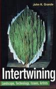 Intertwining: Landscape, Technology, Issues, Artists