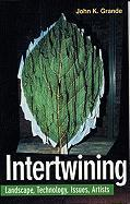 Intertwining: Artists, Landscape, Issues, Technology
