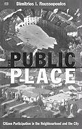 The Public Place: Citizen Participation in the Neighbourhood and the City - Roussopoulos, Dimitrios
