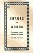 Images and Words: Change and Chaos in American Culture