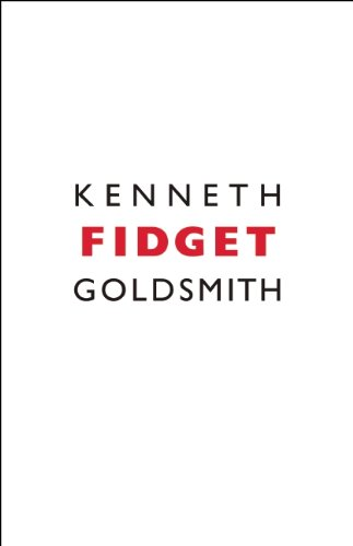 Fidget - Kenneth Goldsmith
