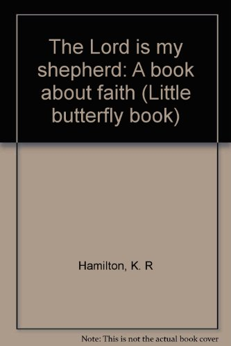 The Lord is my shepherd: A book about faith (Little butterfly book) - K. R Hamilton