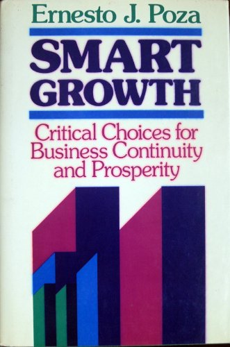 Smart Growth: Critical Choices for Business Continuity and Prosperity (Jossey Bass Business and Management Series) - Ernesto J. Poza