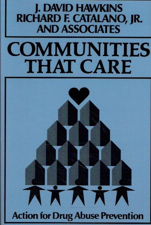 Communities that Care. Action for Drug Abuse Prevention. - Hawkins, J. David; Catalano, Richard F., Jr.