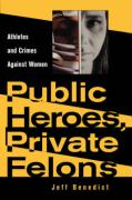 Public Heroes, Private Felons Public Heroes, Private Felons Public Heroes, Private Felons Public Heroes, Private Felons Public Heroes, P: Athletes and