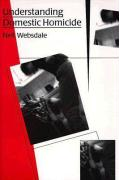 Understanding Domestic Homicide - Websdale, Neil