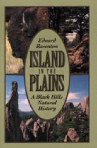Island in the Plains : A Black Hills Natural History - Edward Raventon