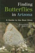 Finding Butterflies in Arizona: A Guide to the Best Sites - Bailowitz, Richard A.; Brodkin, Hank