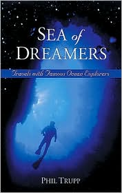 Sea of Dreamers: Travels with Famous Ocean Explorers