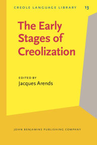 The Early Stages of Creolization (Creole Language Library)
