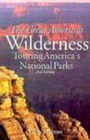 Great American Wilderness: Touring America's National Parks - Larry Ludmer