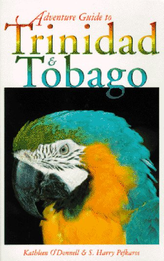 Adventure Guide to Trinidad  &  Tobago - Kathleen O'Donnell; S. Harry Pefkaros
