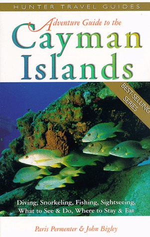 Adventure Guide to the Cayman Islands (Serial) - Paris Permenter; John Bigley