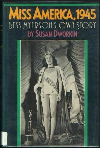 Miss America, 1945: Bess Myerson's Own Story - Susan Dworkin