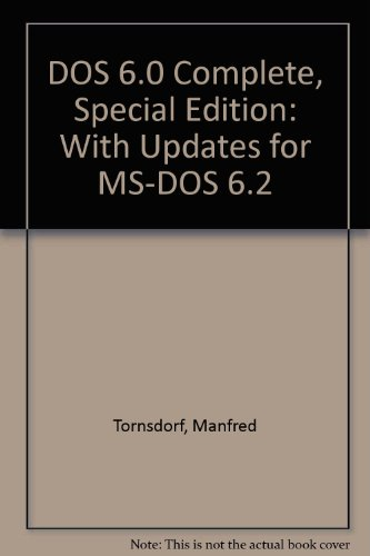 DOS 6 Complete Special Edition: With Updates for MS-DOS 6.2 - Tornsfdorf, M.; Tornsdorf, H.