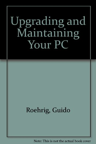 Upgrading and Maintaining Your PC - H. Veddeler